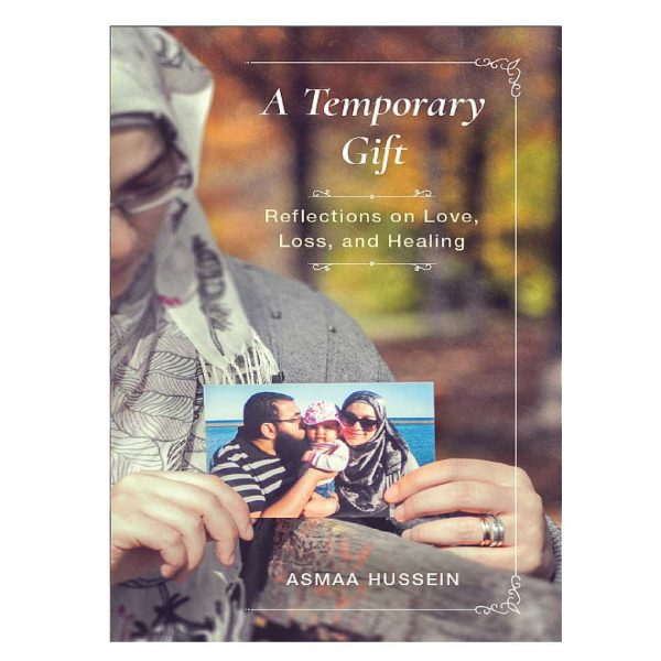 A Temporary Gift Reflections on Love, Loss, and Healing