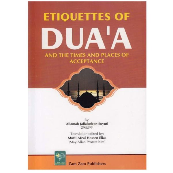 Ettiqutes of Dua and the times and places of acceptance