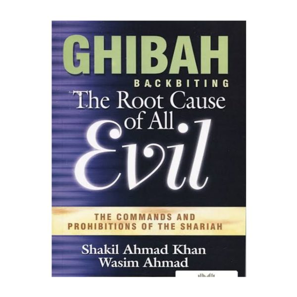 Ghibah the root cause of all evil