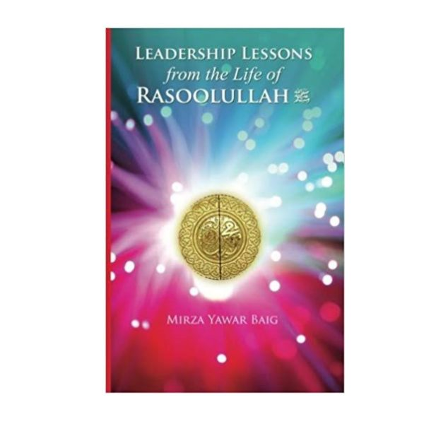 Leadership Lessons From The Life of Nabi SAW