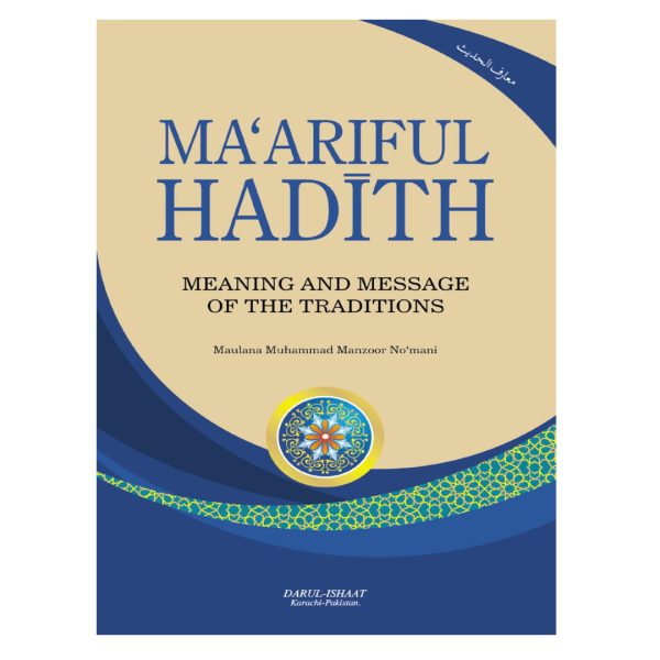 Maariful Hadith – Meaning and Message of the Traditions (4 Volumes)