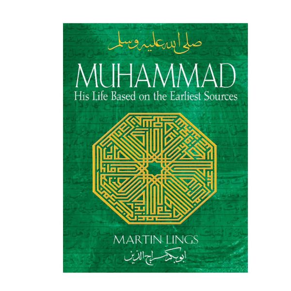 Muhammad His Life Based on the Earliest Sources Martin Lings