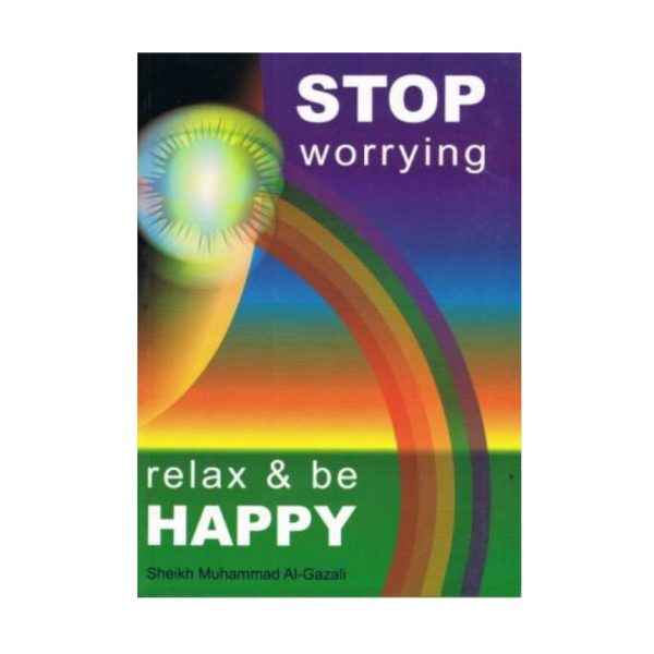 Stop Worrying, Relax & Be Happy Paperback