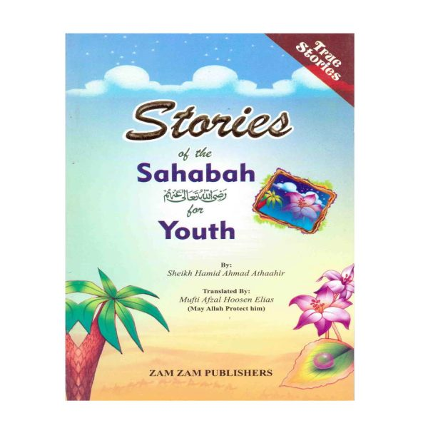 Stories of The Sahabah for The Youth