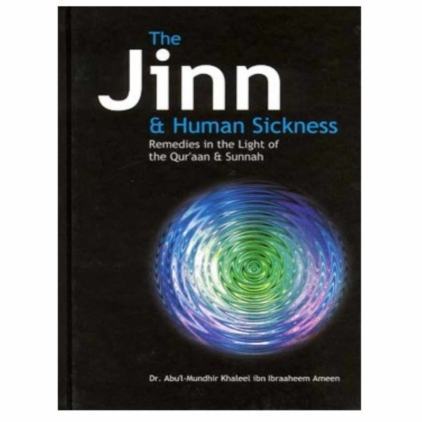The Jinn And Human Sickness Remedies In The Light Of The Qur'aan And Sunnah